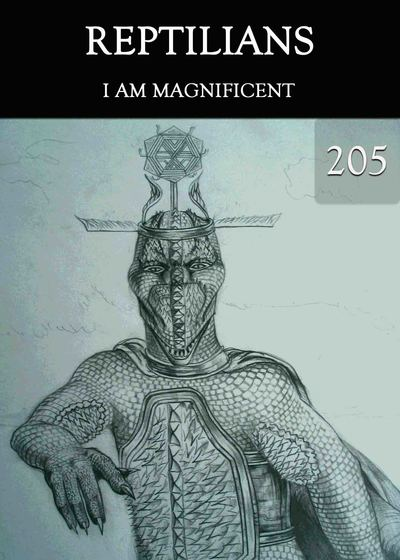 Full i am magnificent part 1 reptilians part 205