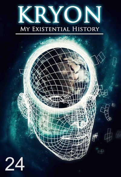 Full my existential history kryon part 24
