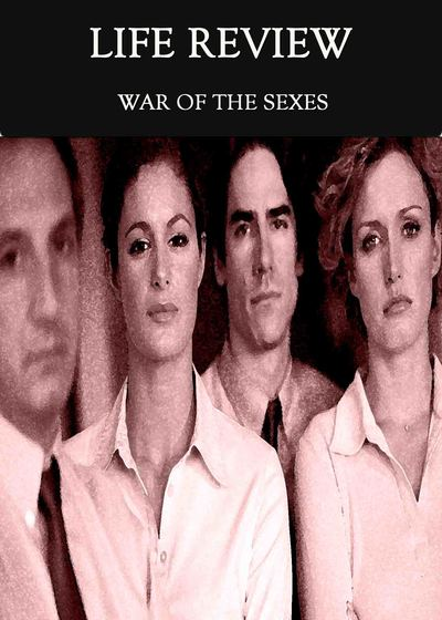 Full war of the sexes life review