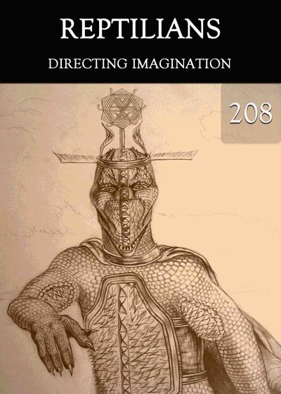 Full directing imagination reptilians part 208