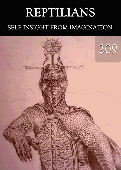 Full self insight from imagination reptilians part 209