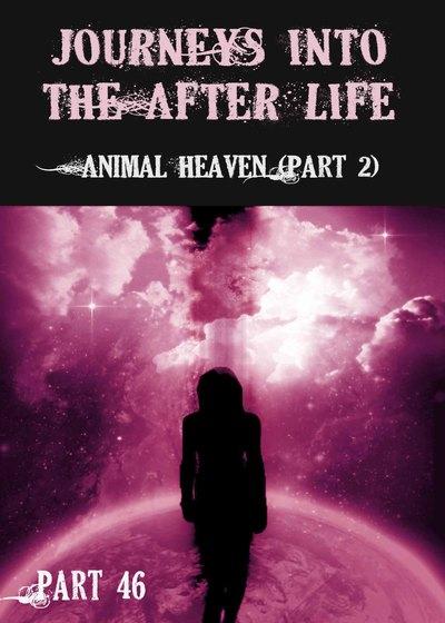 Full animal heaven part 2 journeys into the afterlife part 46