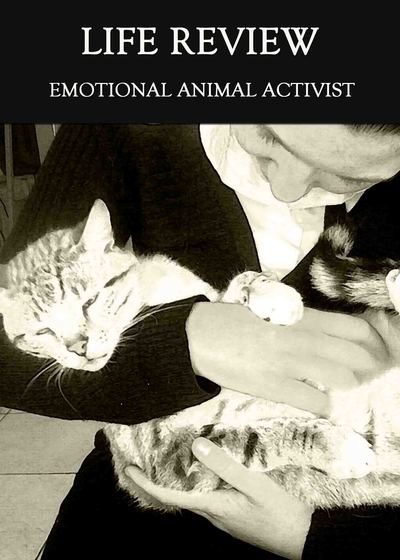 Full emotional animal activist life review