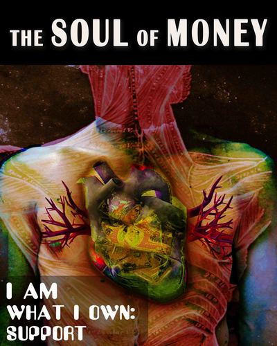 Full i am what own support the soul of money