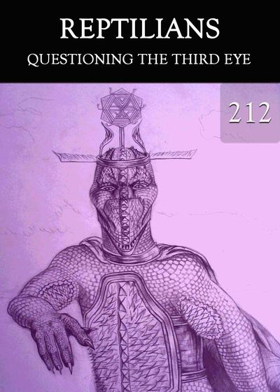 Full questioning the third eye reptilians part 212