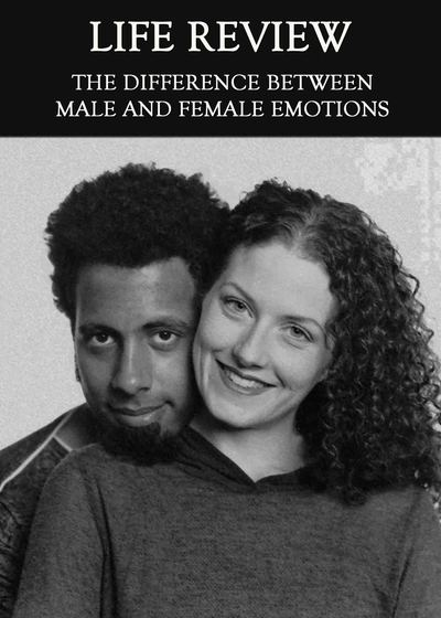 Full the difference between male and female emotions life review