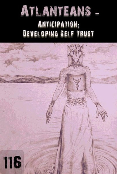 Full anticipation developing self trust atlanteans part 116