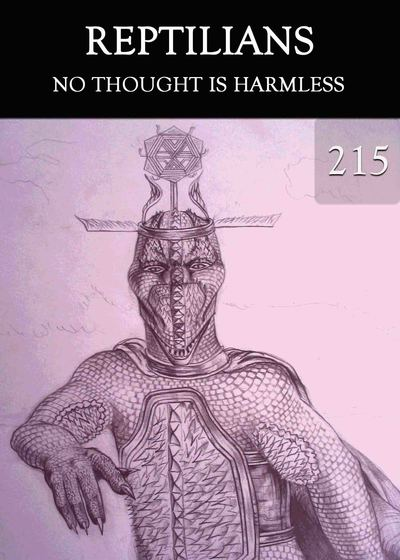 Full no thought is harmless reptilians part 215