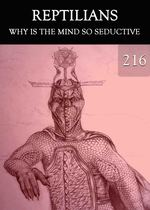 Feature thumb why is the mind so seductive reptilians part 216