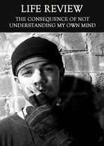Feature thumb the consequence of not understanding my own mind life review