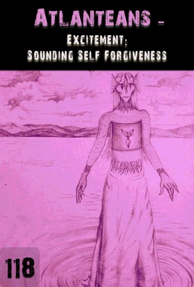 Full excitement sounding self forgiveness atlanteans part 118