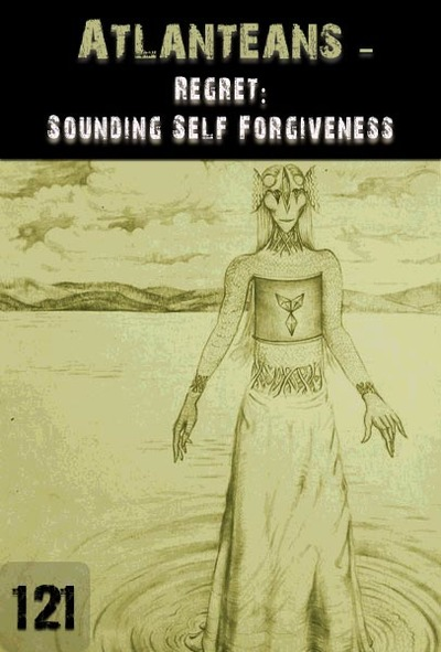 Full regret sounding self forgiveness atlanteans part 121