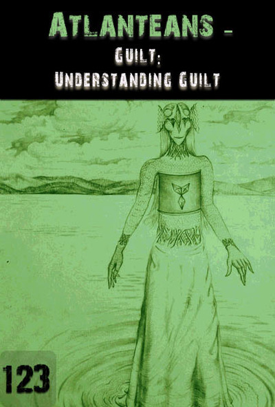 Full guilt understanding guilt atlanteans part 123