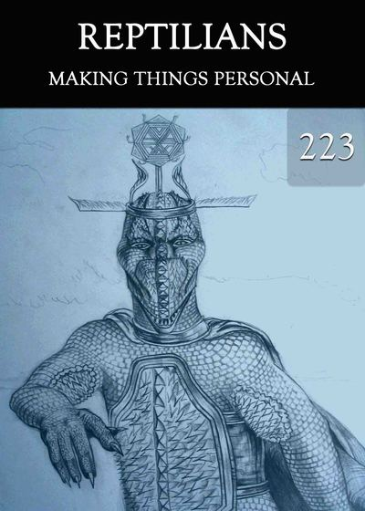 Full making things personal reptilians part 223