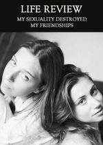 Feature thumb my sexuality destroyed my friendships life review
