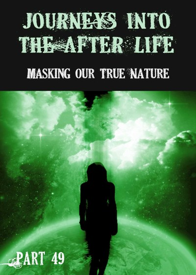 Full masking our true nature journeys into the afterlife part 49