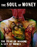 Feature thumb the fear of making a lot of money the soul of money