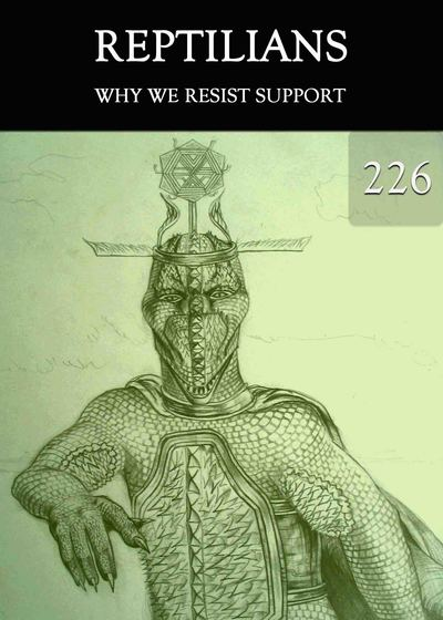 Full why we resist support reptilians part 226
