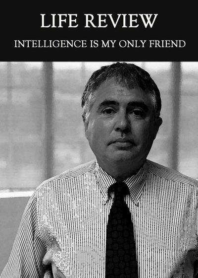 Full my intelligence is my only friend life review