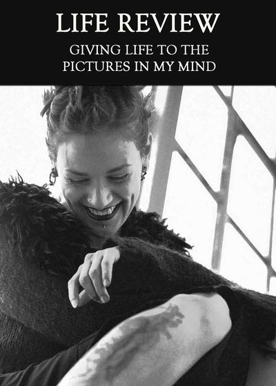 Full giving life to the pictures in my mind life review