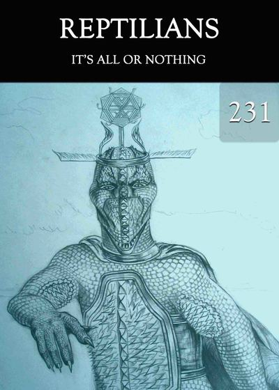 Full it s all or nothing reptilians part 231