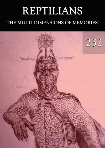 Full the multi dimensions of memories reptilians part 232
