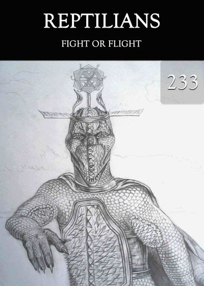 Full fight or flight reptilians part 233