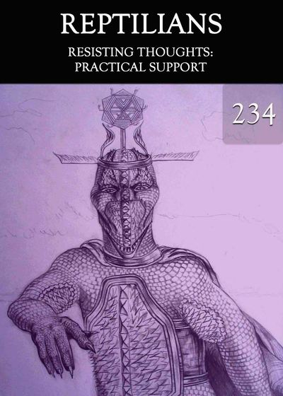 Full resisting thoughts practical support reptilians part 234