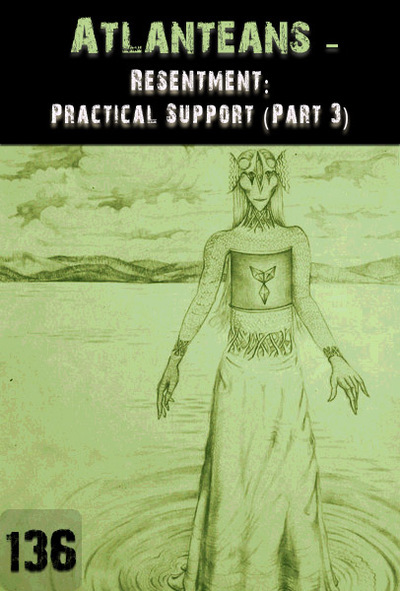 Full resentment practical support part 3 atlanteans part 136