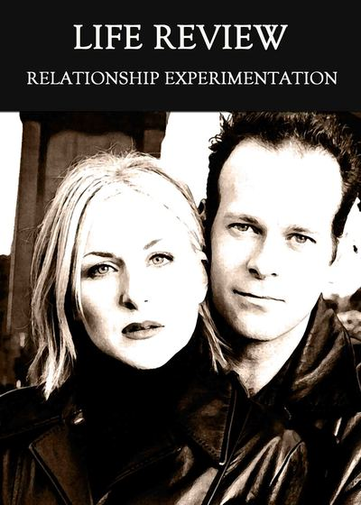 Full relationship experimentation life review