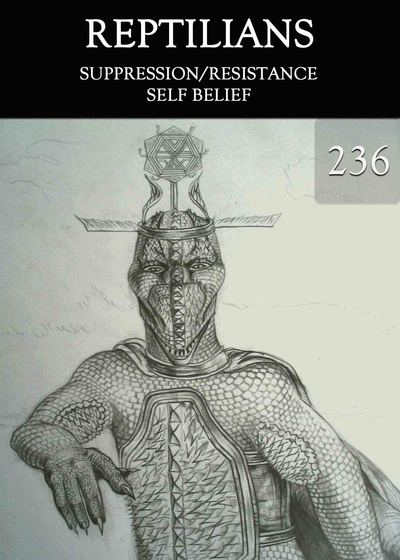 Full suppression resistance self belief reptilians part 236