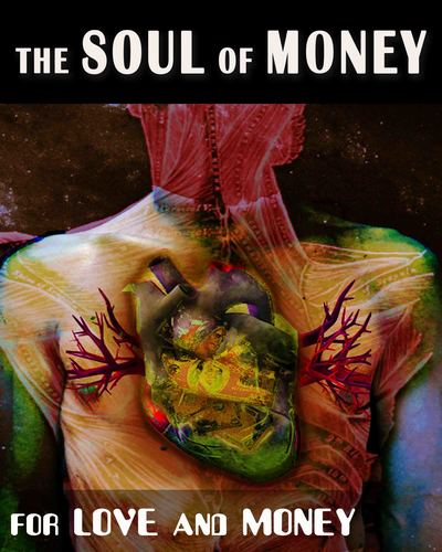 Full for love and money the soul of money