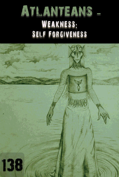 Full weakness self forgiveness atlanteans part 138