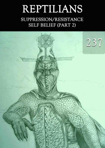 Full suppression resistance self belief part 2 reptilians part 237