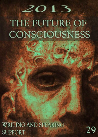 Full writing and speaking support 2013 the future of consciousness part 29
