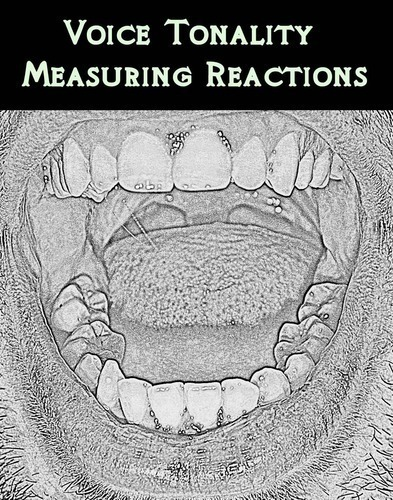 Full voice tonality measuring reactions