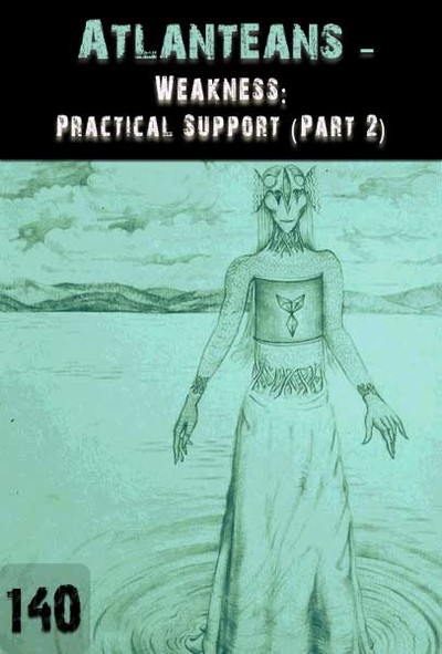 Full weakness practical support part 2 atlanteans part 140