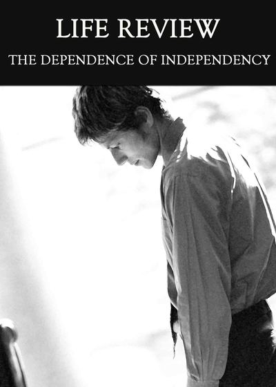 Full the dependence of independency life review