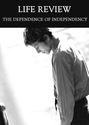 Tile the dependence of independency life review