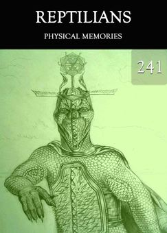 New tile physical memories reptilians part 241