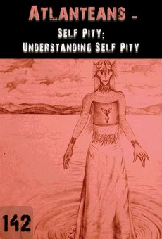 New tile self pity understanding self pity atlanteans part 142