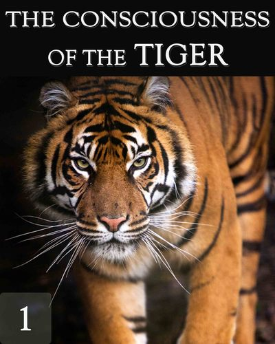 Full the consciousness of the tiger part 1