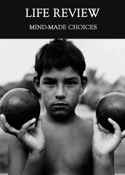 Full mind made choices life review