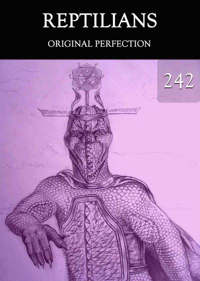 Full original perfection reptilians part 242