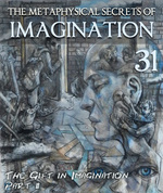 Feature thumb the gift in imagination part 2 the metaphysical secrets of imagination part 31