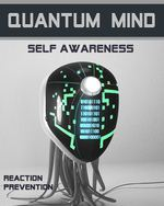 Feature thumb reaction prevention quantum mind self awareness
