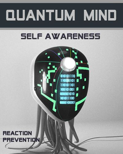 Full reaction prevention quantum mind self awareness