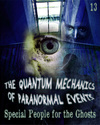 Tile special people for the ghosts the quantum mechanics of paranormal events part 13