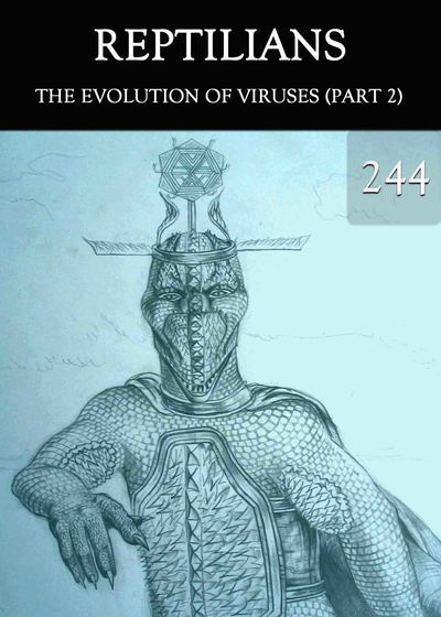 Full the evolution of viruses part 2 reptilians part 244