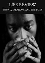 Feature thumb sound emotions and the body life review